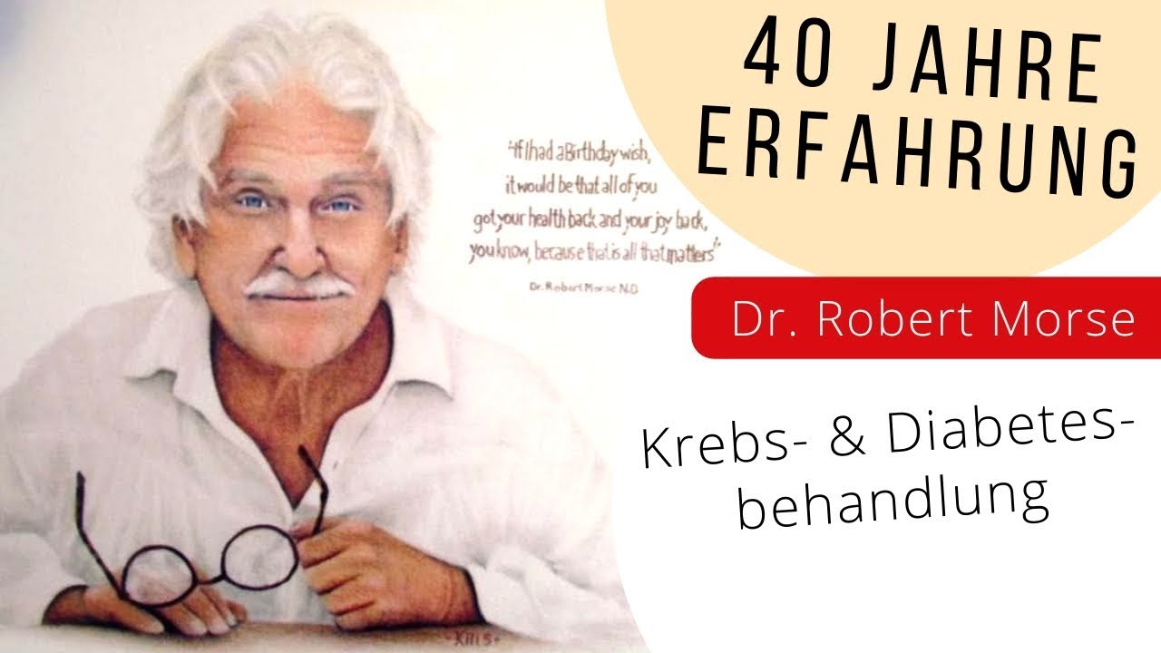Bei 80% Krebs eliminiert, Diabetes Typ II in 3 - 8 Wochen KEIN Insulin mehr (Dr. Robert Morse)