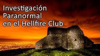 Investigación paranormal en el HELLFIRE CLUB - Irlanda