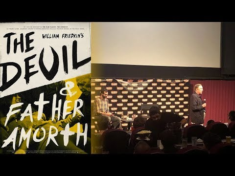 The Devil and Father Amorth 2017  with Director William Friedkin