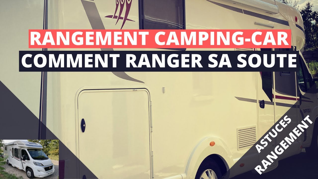 Ranger La Soute De Son Camping Car Youtube