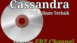 [Lagu Full Album Terbaru 2017 Cassandra] Cinta Terbaik
