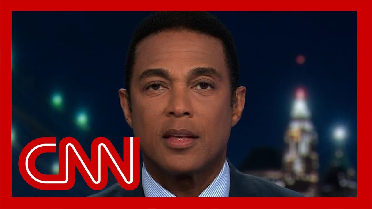 CNN:Don Lemon: In this White House, anything goes