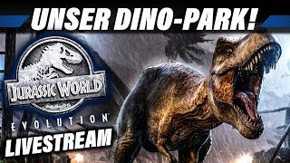 JURASSIC WORLD EVOLUTION Livestream Deutsch - Unser eigener Dino Park | Gameplay German