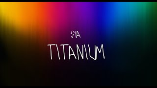 Sia Titanium - Slow Version Lyrics.mp3