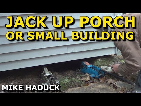How I Jack Up A Small Porch Or Building Mike Haduck