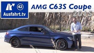 2015 Mercedes-AMG C63S Coupe (C205) - Fahrbericht der Probefahrt Test Review (German)