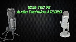 Blue Yeti Vs Audio-Technica At2020: Audio Comparison Review, Best for YouTube and Twitch?