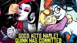 10 HEROIC Acts Harley Quinn Has COMMITTED!