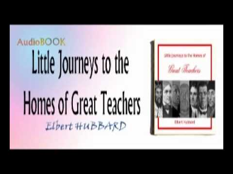 Little Journeys to the Homes of Great Teachers Audiobook Elbert HUBBARD