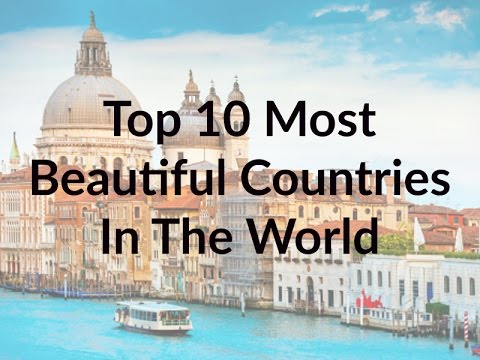 Top 10 Most Amazing Beautiful Countries In The World 2017 Youtube