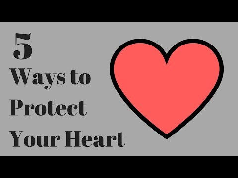 Relationship Advice - 5 Ways To Protect Your Heart