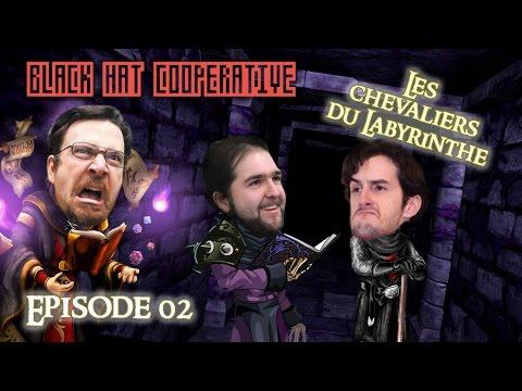 Les Chevaliers du Labyrinthe EP2 - Black Hat Cooperative (avec Bob)