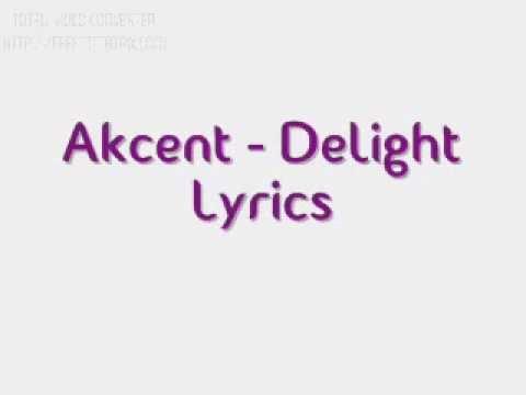 Akcent - Delight  Lyrics