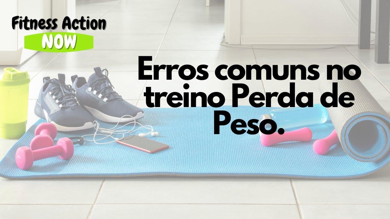 Erros mais comuns na PERDA DE PESO.