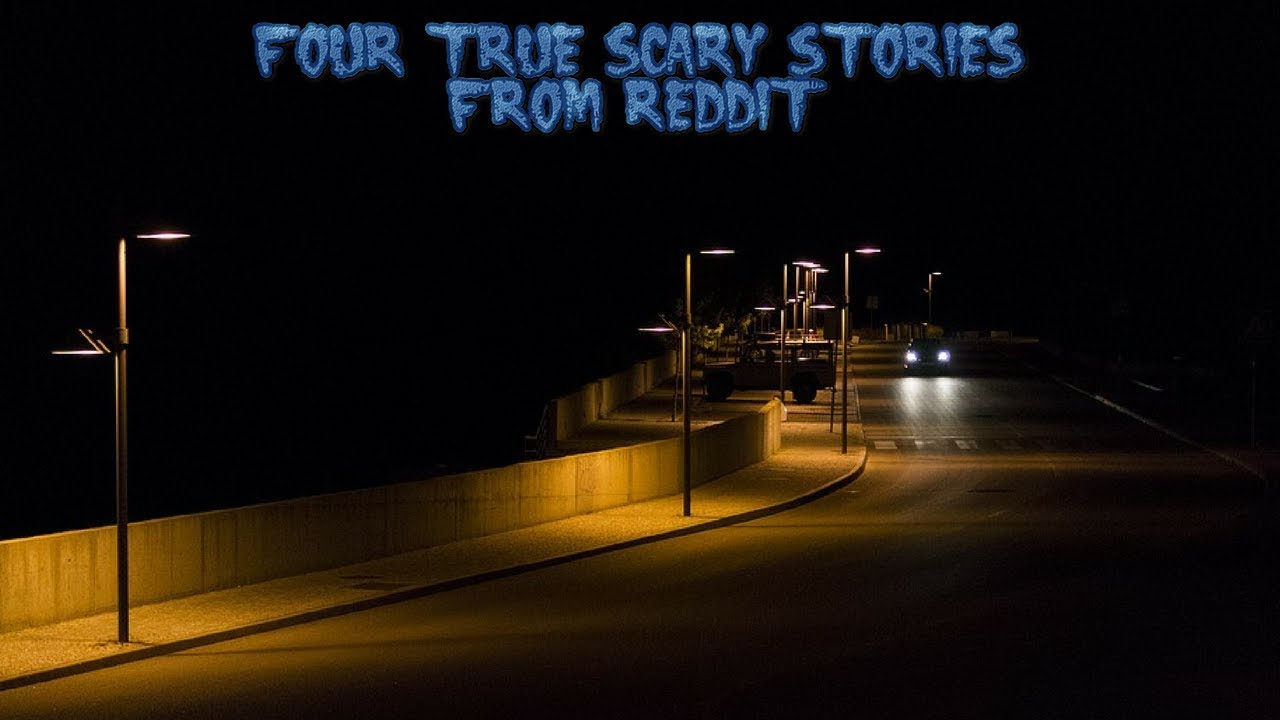 9b8bf73760 4 True Scary Stories From Reddit (Vol. 23) - YouTube