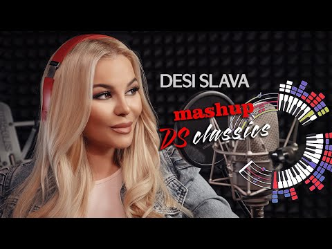 DESI SLAVA MASHUP - DS CLASSICS     ДЕСИ СЛАВА (video 2021) 4K