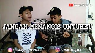 Download lagu JANGAN MENANGIS UNTUKKU LUVIA cover by ERLANGGA GUSFIANREZON NAGATA MP3