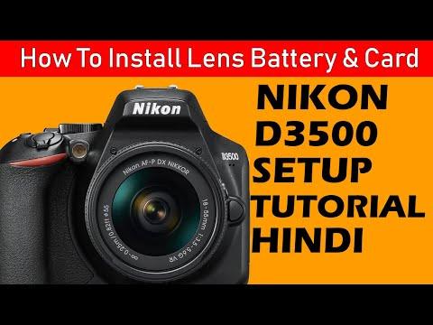 Nikon D3500 Camera Setup - How To Install Lens Battery and SD Card in Any DSLR Camera in Hindi