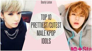 Top 10 Prettiest/Cutest Male Idols (personal opinion)