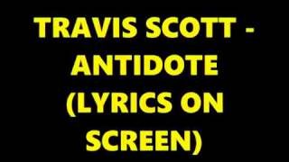 Travis Scott Antidote ( Lyrics On Screen)
