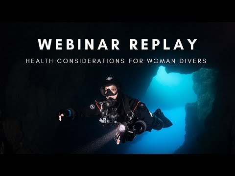 Health Considerations for Woman Divers Webinar Replay