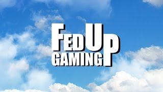 SECOND CHANNEL - Welcome to FedUp Gaming!