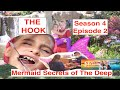 Mermaid Secrets of The Deep ~ Season 4 Episode 2 ~ THE HOOK ~ A Short Mermaid Youtube Movie