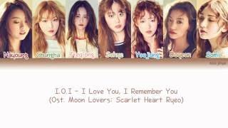 I.O.I (아이오아이) - I Love You, I Remember You (사랑해 기억해) Lyrics (Han|Rom|Eng|Color Coded)