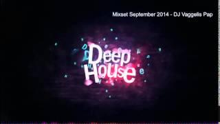 Deep House Mixset September 2014 - Dj Vaggelis Pap