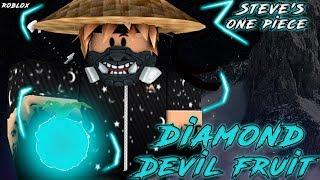 I GOT THE DIAMOND FRUIT | Steve's One Piece - Roblox