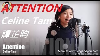 Charlie Puth Attention FULL SONG COVERED by Celine Tam 譚芷昀