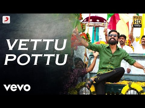 Kodi - Vettu Pottu Tamil Video | Dhanush,...