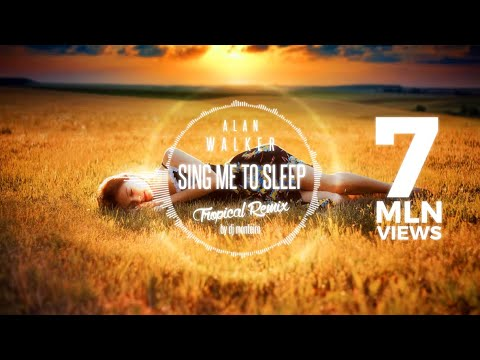 Alan Walker - Sing Me To Sleep (Tropical Remix) NEW !!! HOT !!!