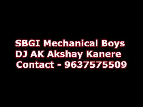 SBGI Mechanical Engineering Boys Original Audio Track DJ AK Akshay Kanere 9637575509
