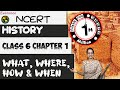 NCERT Class 6 History Chapter 1: What, Where, How & When? (Examrace - Dr. Manishika)