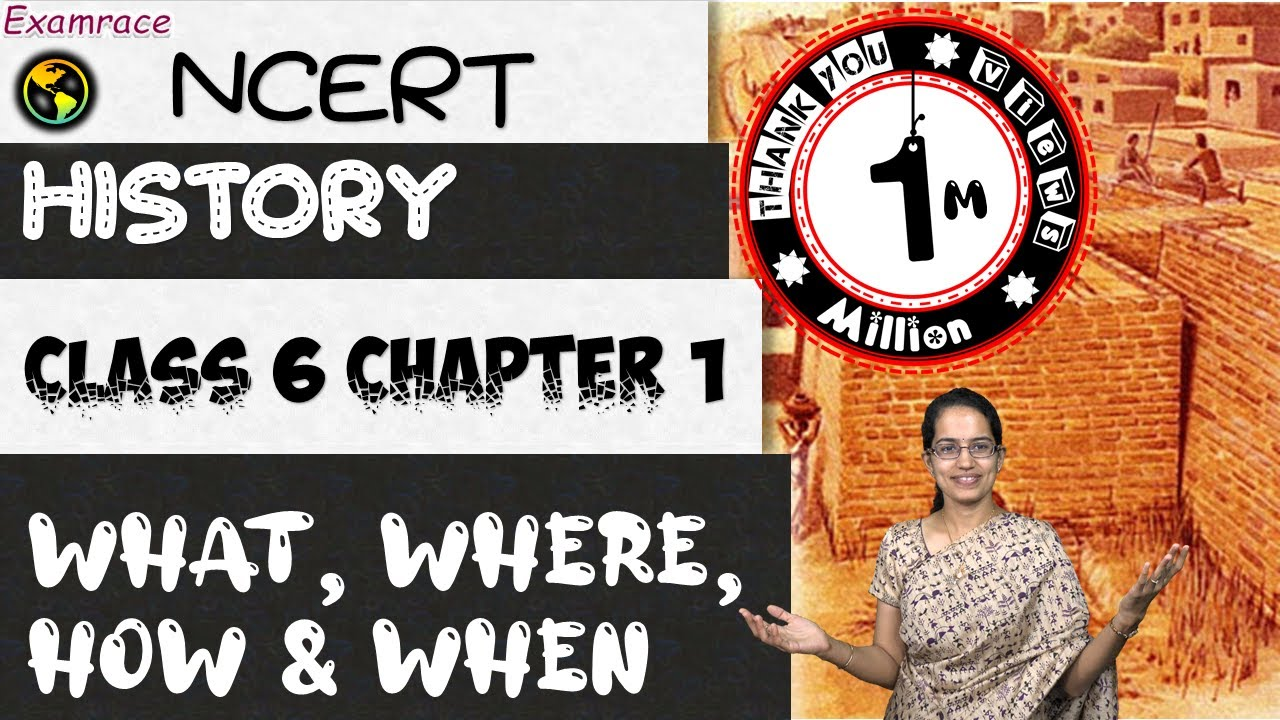 NCERT Class 6 History Chapter 1: What, Where, How & when