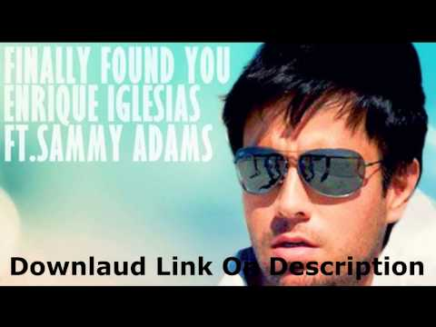 "Enrique Iglesias Finally Found You 2012 [Ft.-Sammy-Adams] "" Free Download """