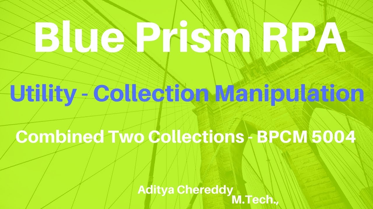 BluePrism RPA-Utility - Combined Two Collections BPUM5004 - Aditya RPA  Academy BTM Layout