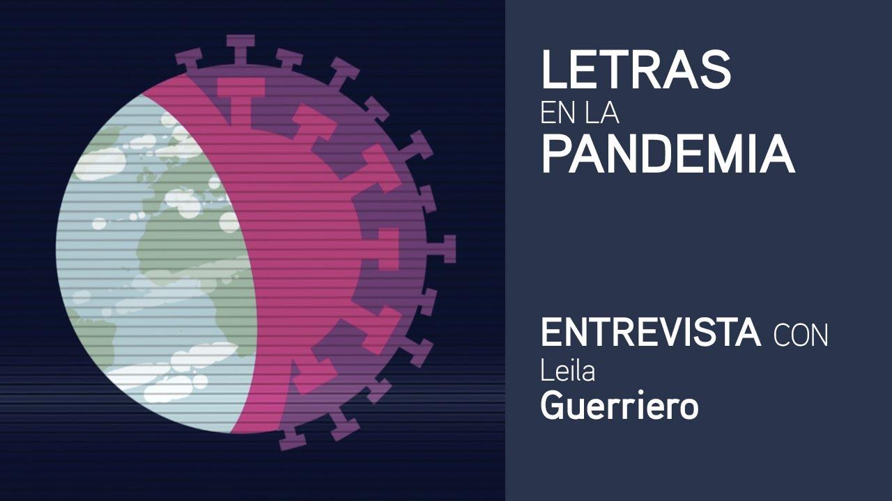 Letras en la pandemia: Leila Guerriero