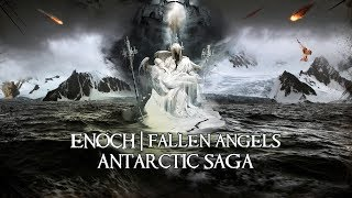 Antarctic SAGA - Trapped Fallen Angels | Enoch | Nephilim