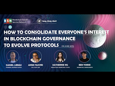 BSN Long Story Short Ep.08_How to Consolidate Interest in Blockchain Governance to Evolve Protocols