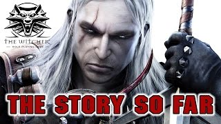 The Witcher - The Story So Far