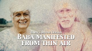 Baba Manifested From Thin Air | Sai Baba's Divine Leelas