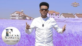 FLUNA MASSAWA - Samuel Zerezgi (Esaw)- ደው ኣብሉለይ - DEW ABLULEY - New Eritrean Music 2019