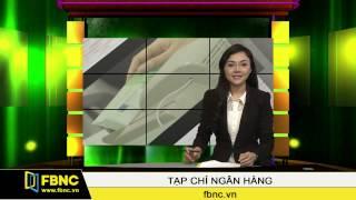 FBNC - 06/03/2015: Tạp Chí Ngân Hàng (Phần 1)