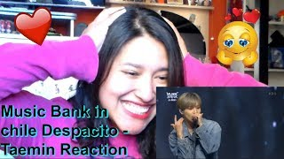 Music Bank in chile Despacito -Taemin Reaction \ By Carolina Sanchez