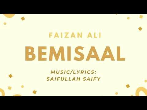 Bemisaal | Created By Saifullah Saify | Featuring Faizan Ali.