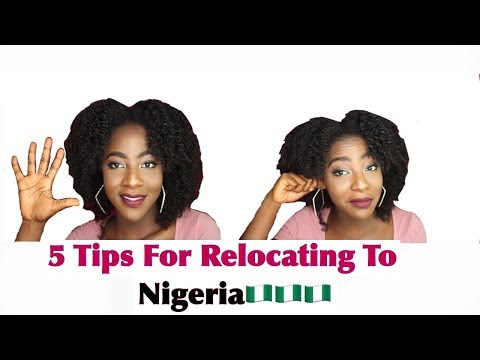 5 Tips For Relocating To Nigeria // Things To Know Before Moving Back To Nigeria