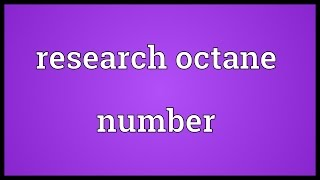 Research octane number Meaning