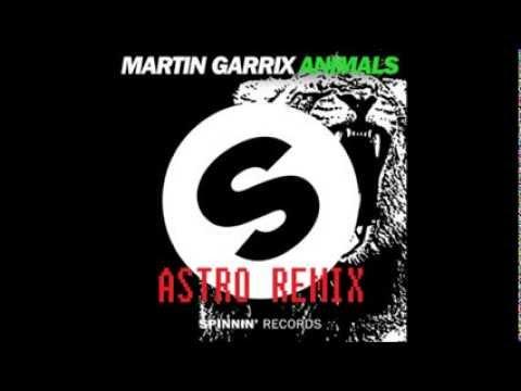 Martin Garrix -  Animals (Astro Remix)